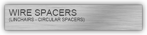 WIRE SPACERS (LINCHAIRS - CIRCULAR SPACERS)