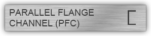 PARALLEL FLANGE CHANNEL (PFC)